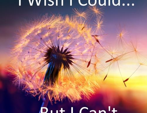 I wish I could…